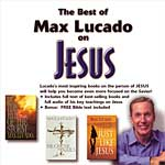 The Best of Max Lucado on Jesus